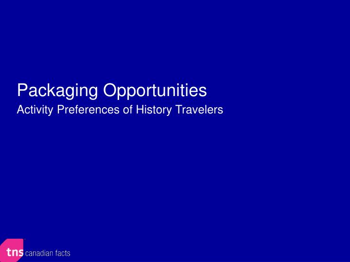 Packaging Opportunities