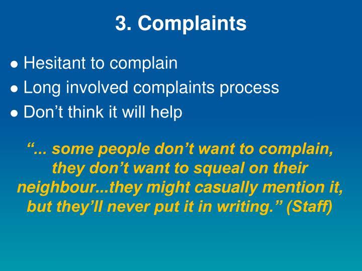 3. Complaints