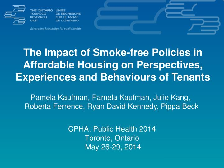 The Impact of Smoke-free Policies in Affordable Housing on Perspectives, Experiences and Behaviours of Tenants