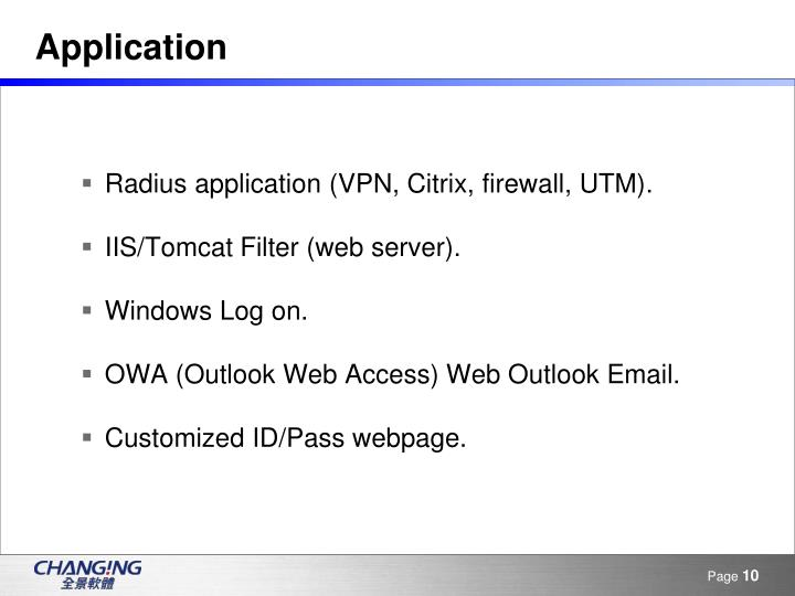 Radius application (VPN, Citrix, firewall, UTM).