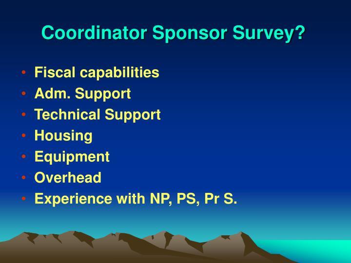 Coordinator Sponsor Survey?