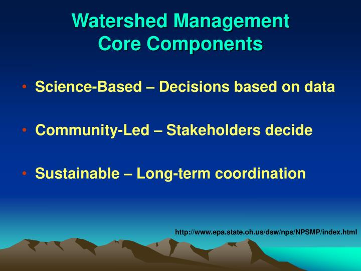 Watershed Management                  Core Components