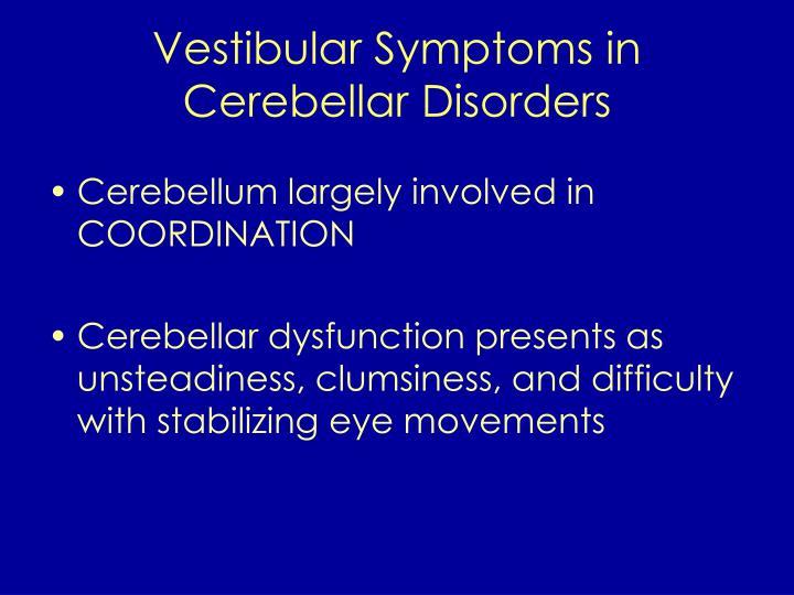 Vestibular Symptoms in Cerebellar Disorders