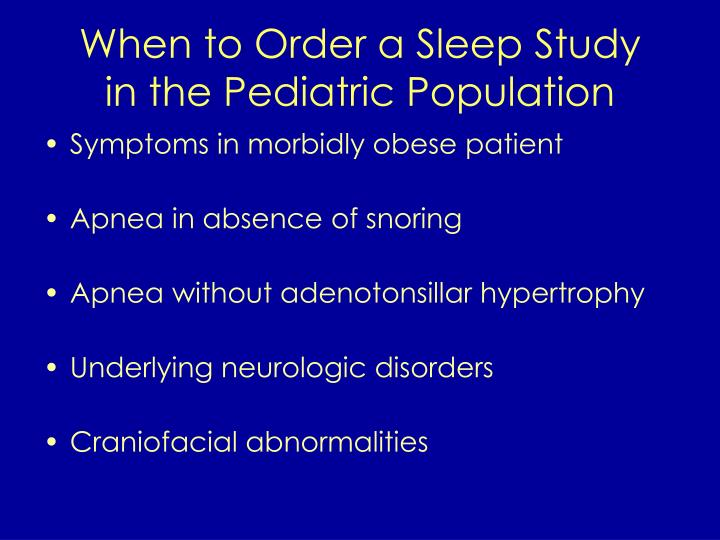 When to Order a Sleep Study
