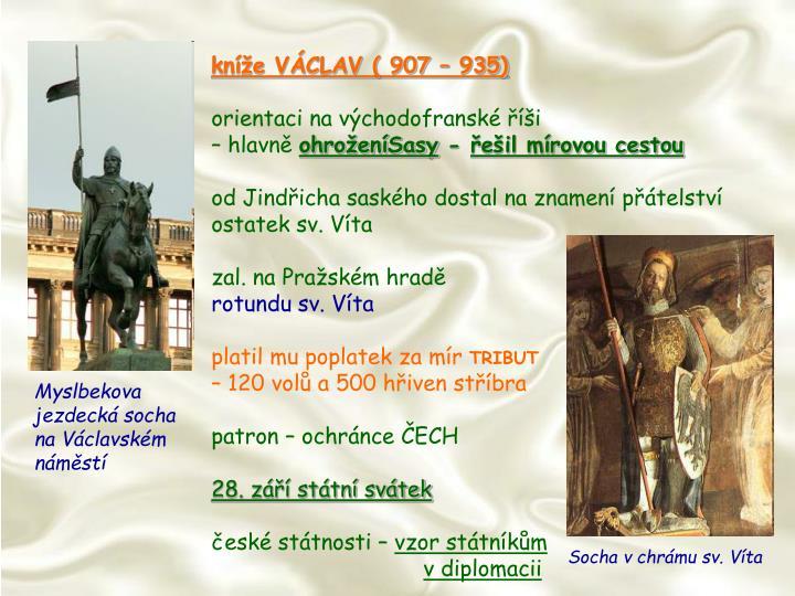 kníže VÁCLAV ( 907 – 935)