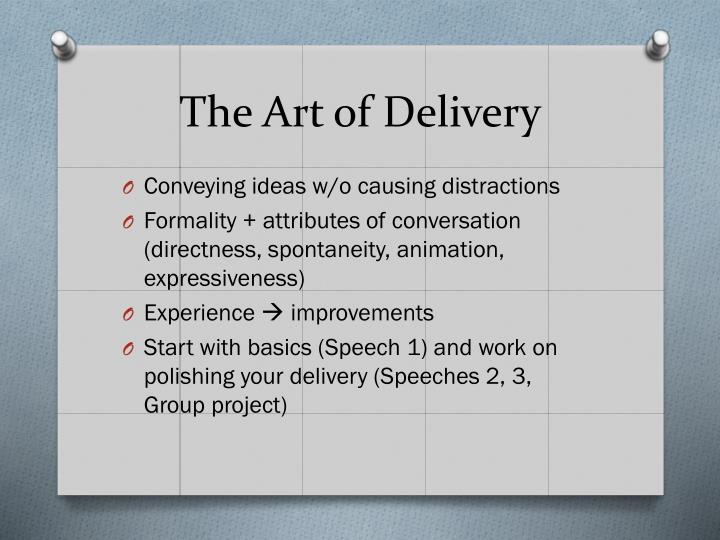 The art of delivery