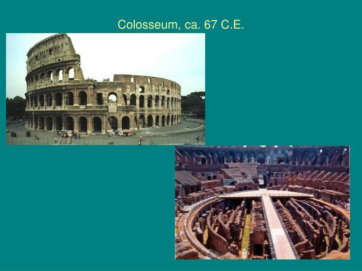 Colosseum, ca. 67 C.E.