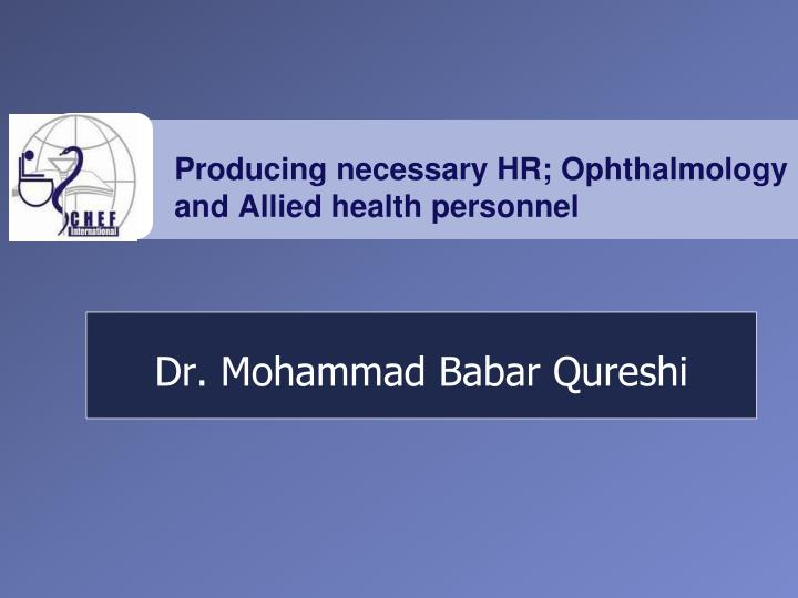 Producing necessary hr ophthalmology and allied health personnel