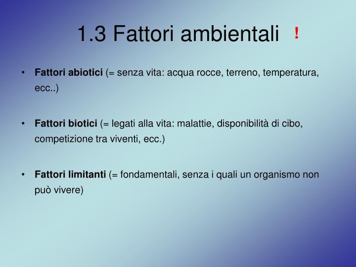 1.3 Fattori ambientali