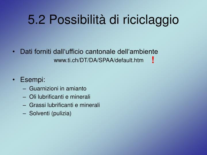 5.2 Possibilità di riciclaggio