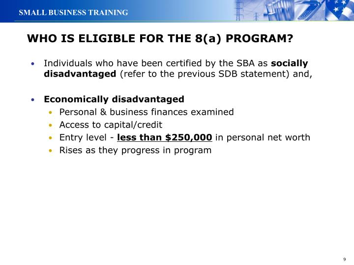 WHO IS ELIGIBLE FOR THE 8(a) PROGRAM?