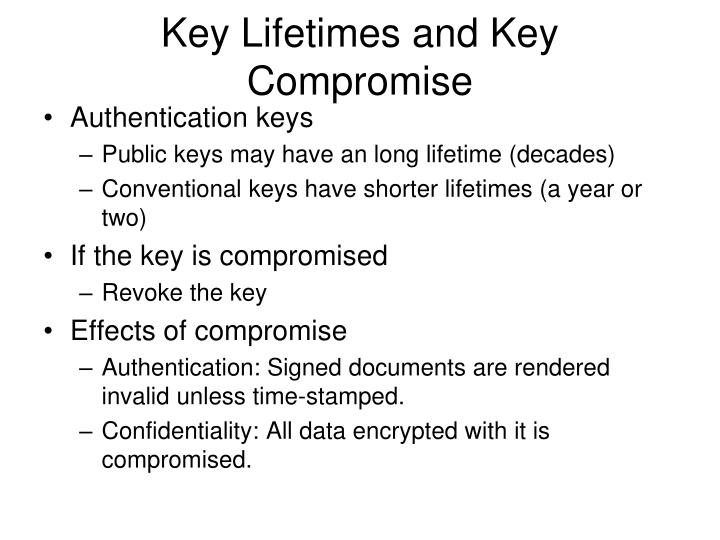 Key Lifetimes and Key Compromise