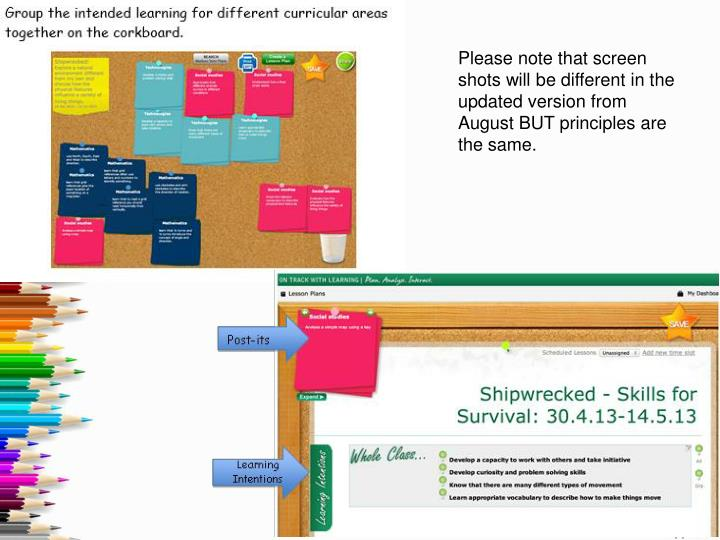 Please note that screen shots will be different in the updated version from August BUT principles are the same.