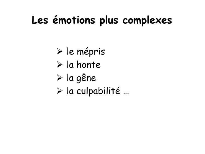 Les émotions plus complexes