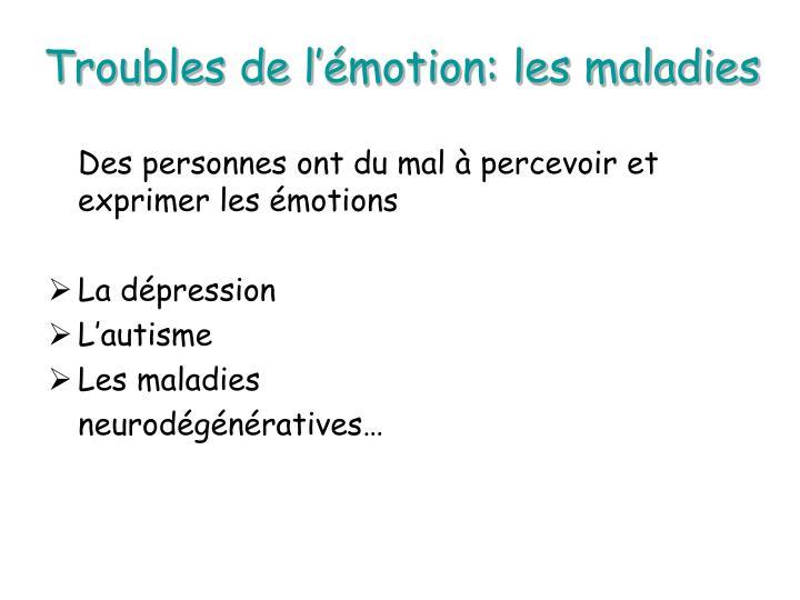 Troubles de l'émotion: les maladies