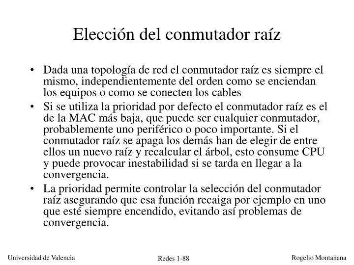 Elección del conmutador raíz