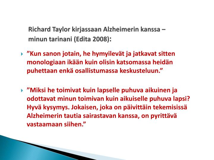 Richard Taylor kirjassaan Alzheimerin kanssa  minun tarinani (Edita 2008)