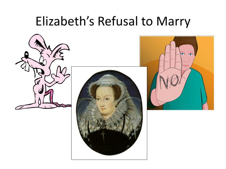 Elizabeth's Refusal to Marry