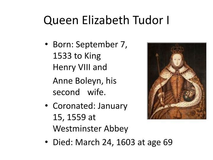 Queen Elizabeth Tudor I