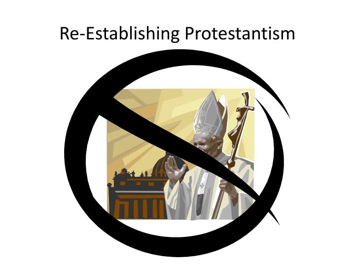 Re-Establishing Protestantism