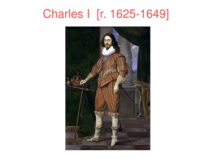 Charles I  [r. 1625-1649]