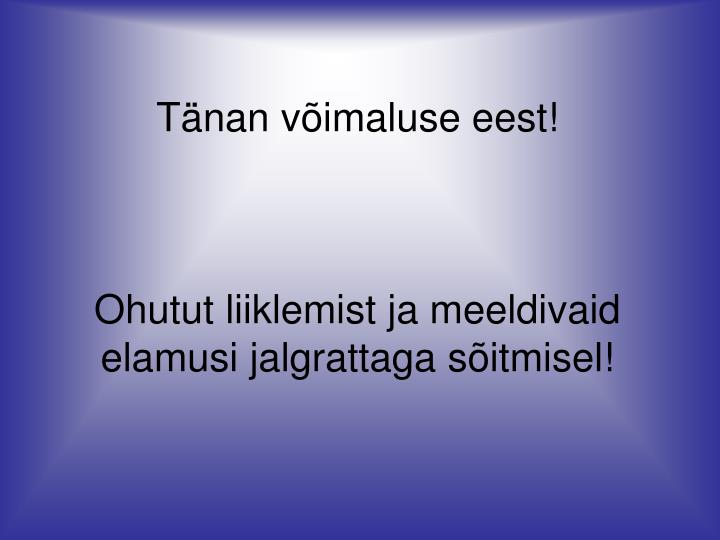 Tnan vimaluse eest!