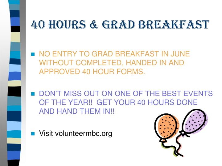 40 HOURS & GRAD BREAKFAST
