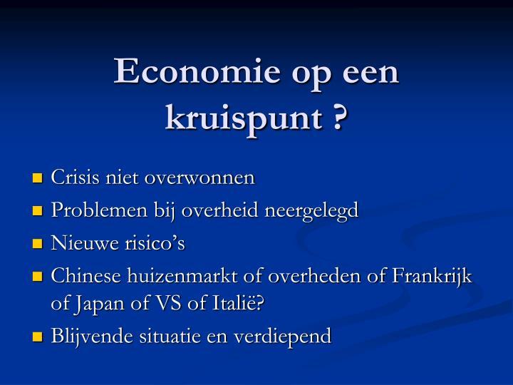 Economie op een kruispunt ?