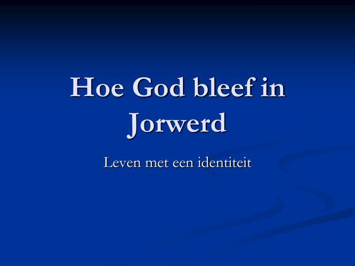Hoe God bleef in Jorwerd