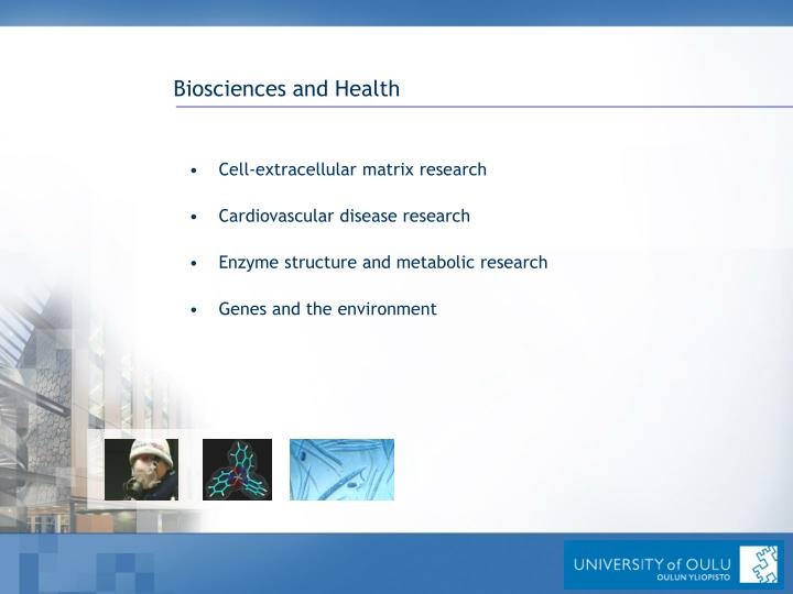 Biosciences and Health