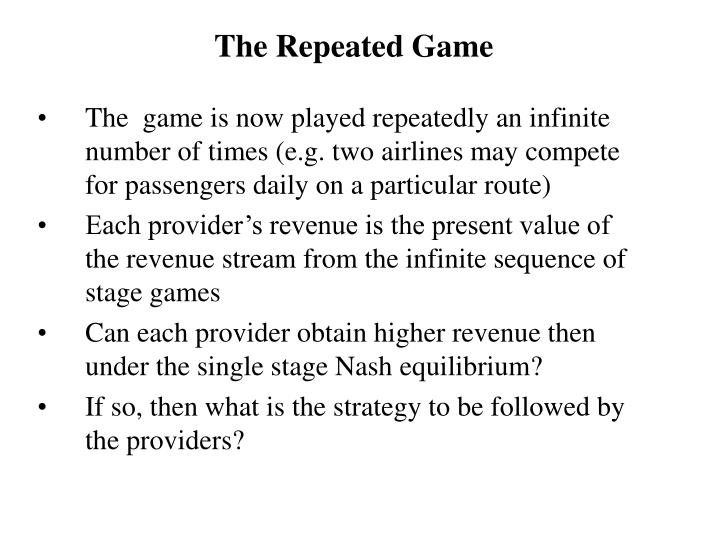 The Repeated Game