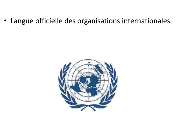 Langue officielle des organisations internationales