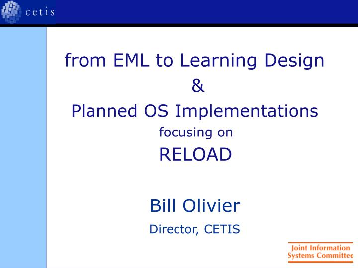 From eml to learning design planned os implementations focusing on reload