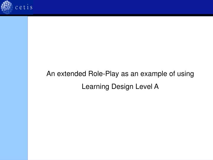 An extended Role-Play as an example of using