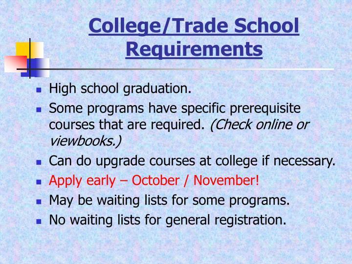 College/Trade School Requirements