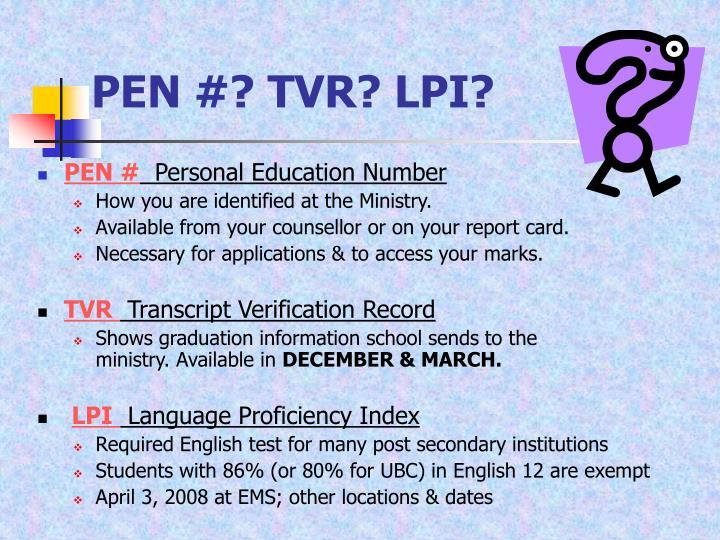 PEN #? TVR? LPI?