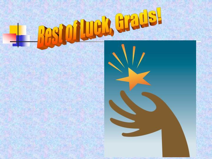 Best of Luck, Grads!