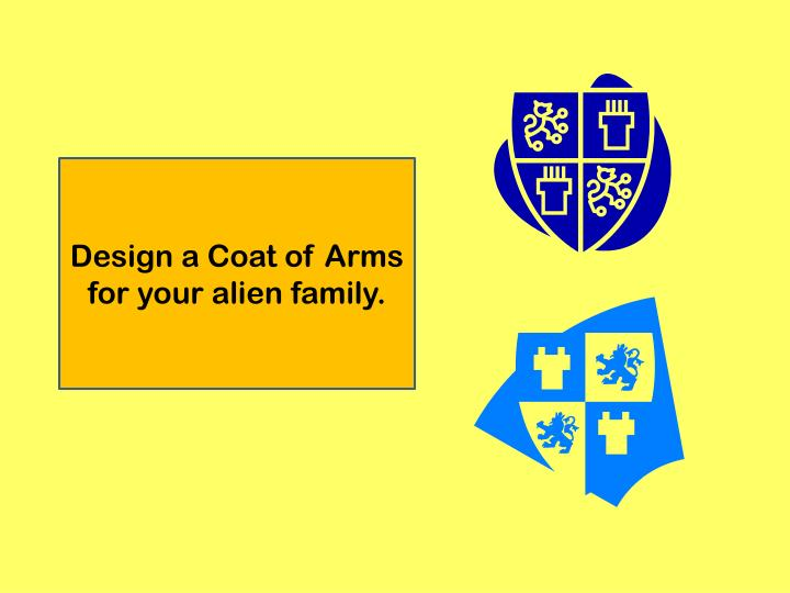 Design a Coat of Arms for your alien family.