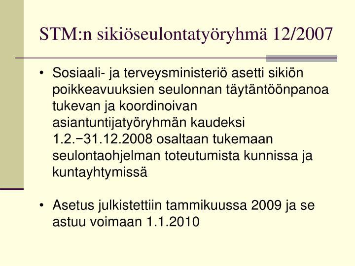 STM:n sikiöseulontatyöryhmä 12/2007