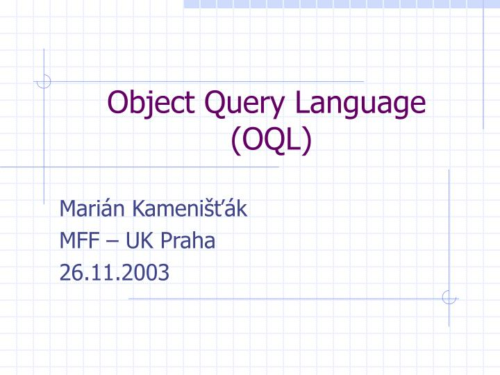 Object query language oql