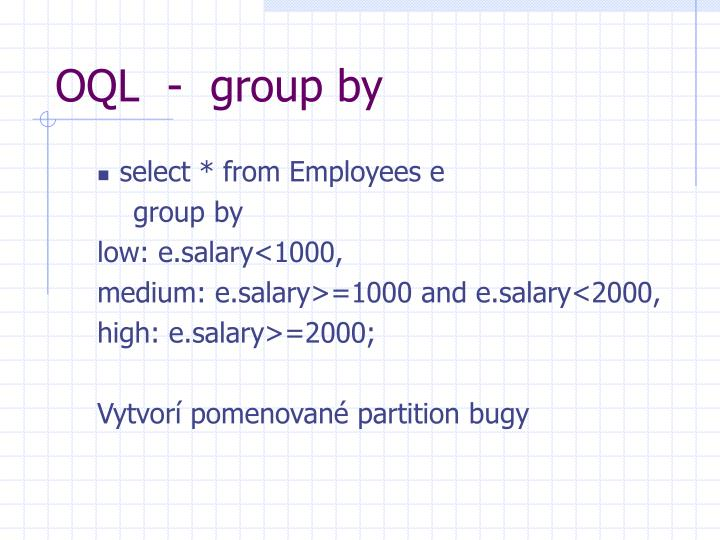 OQL  -  group by
