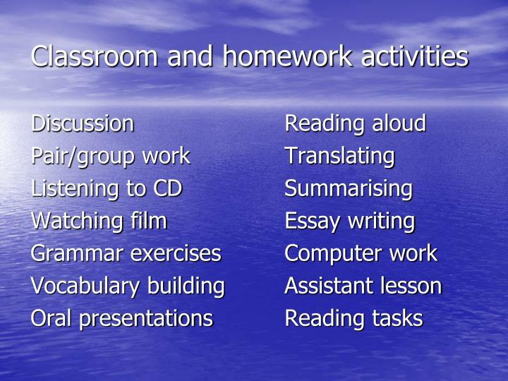 Classroom and homework activities