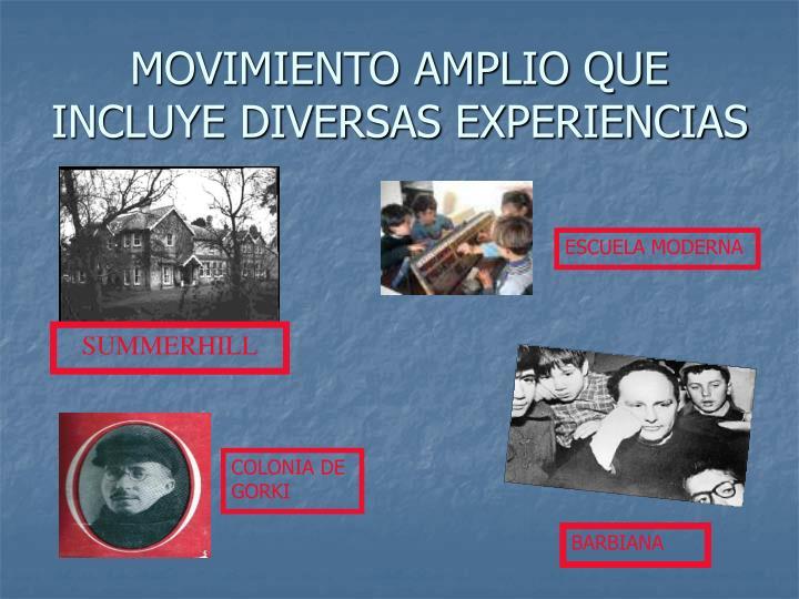 MOVIMIENTO AMPLIO QUE INCLUYE DIVERSAS EXPERIENCIAS