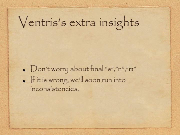 Ventris's extra insights