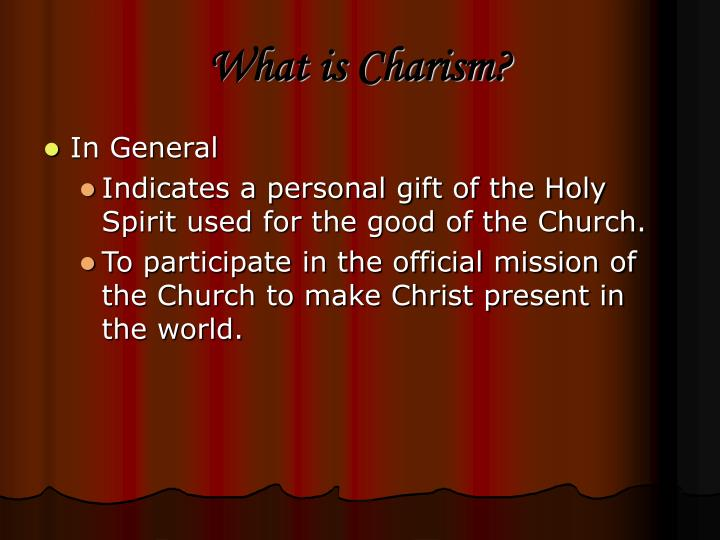 What is Charism?