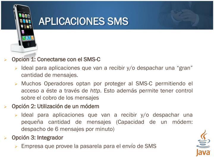 Opcion 1: Conectarse con el SMS-C