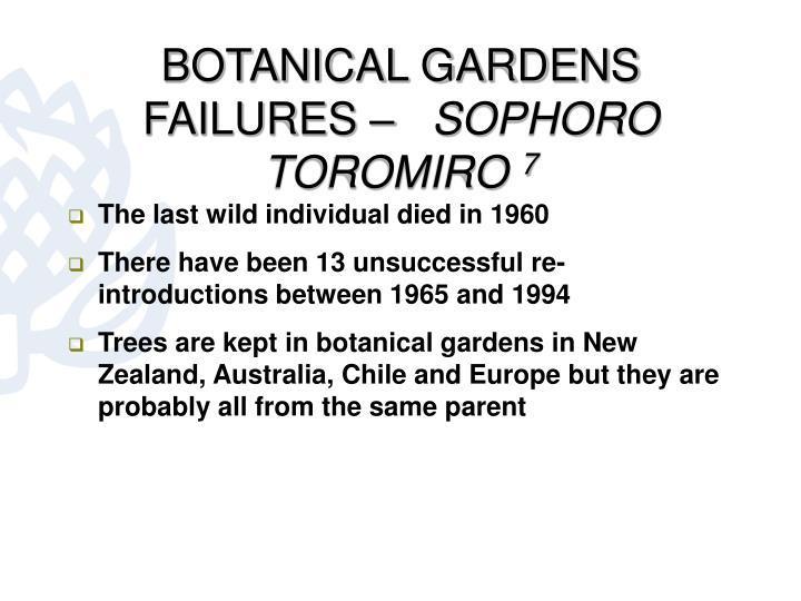 BOTANICAL GARDENS FAILURES –