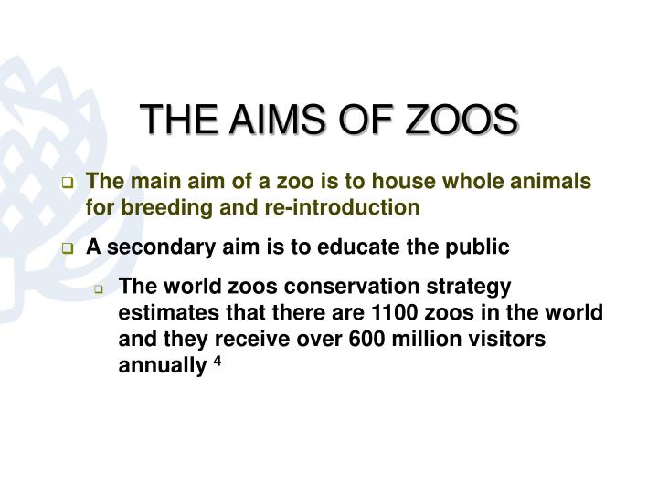 THE AIMS OF ZOOS
