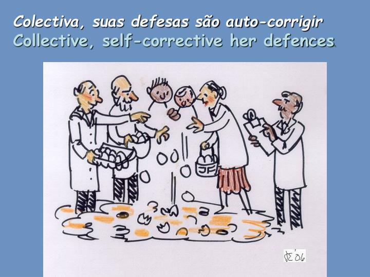 Colectiva, suas defesas são auto-corrigir