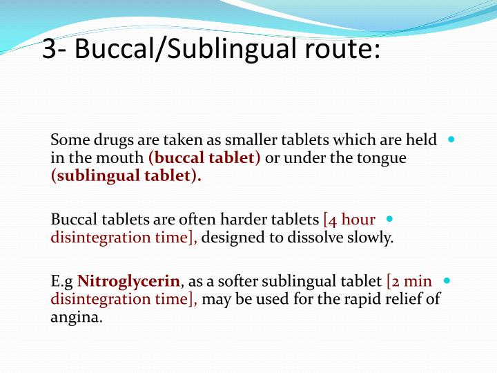 3- Buccal/Sublingual route: